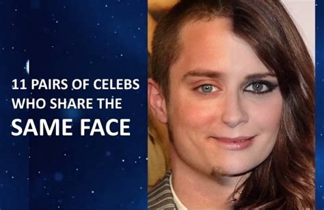 Celebrities Faces Who Look Exactly the Same