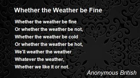 Whether The Weather Be Fine Poem by Anonymous British