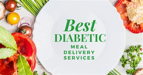 5 Best Diabetic Prepared Meal Delivery Services (2020 Upd